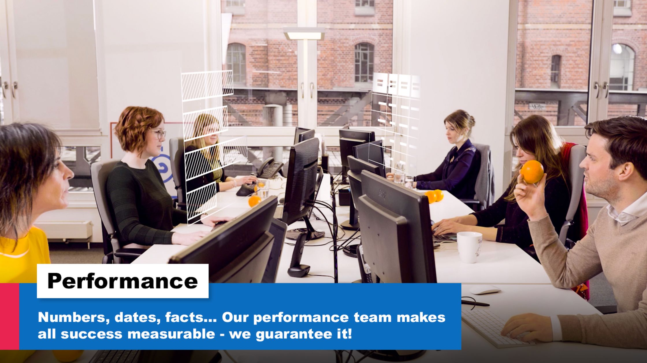 Performance. Our team makes success measurable.